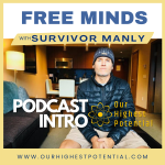 Free Minds with Survivor Manly
